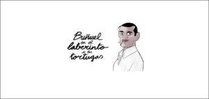 CINE: BUÑUEL EN EL LABERINTO DE LAS TORTUGAS @ TEATRO OLIMPIA