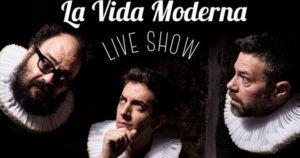 HUESCA HUMOR · LA VIDA MODERNA LIVE SHOW @ TEATRO OLIMPIA