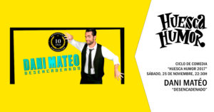 HUESCA HUMOR · DANI MATEO: DESENCADENADO @ TEATRO OLIMPIA