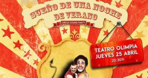 SUEÑO DE UNA NOCHE DE VERANO SOUND PARTY @ TEATRO OLIMPIA